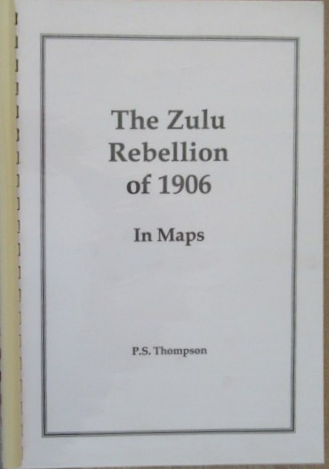 The Zulu Rebellion of 1906- In Maps