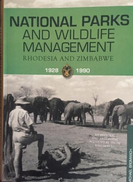 National Parks and Wildlife Management. Rhodesia and Zimbabwe. 1928-1990