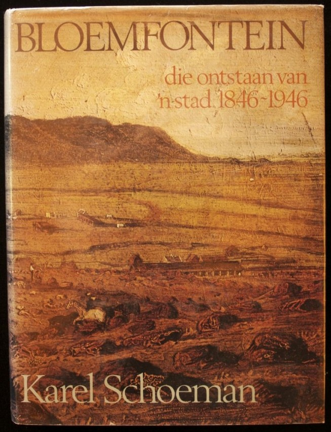 BLOEMFONTEIN - die ontstaan van 'n stad (one of only five copies signed by the reclusive author at the 1980 book launch)