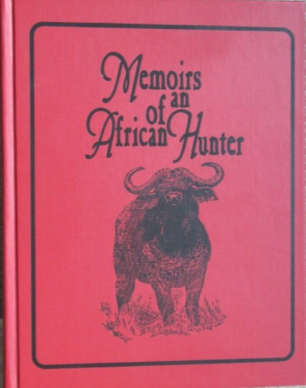 Memoirs of an African Hunter (Signed & Numbered first edition-705 of 1000 copies)