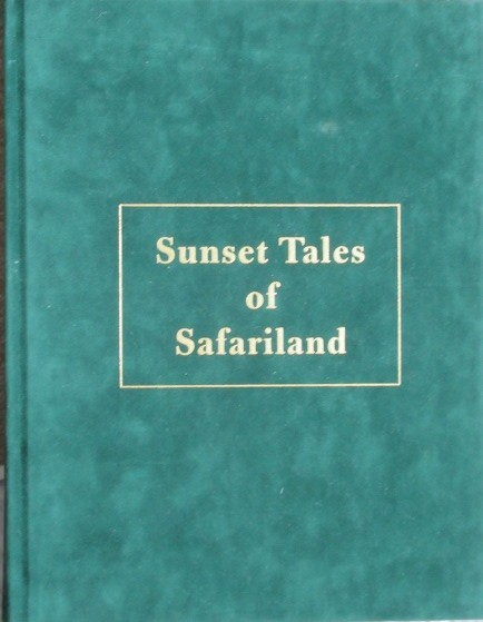 Sunset Tales of Safariland (Signed and Numbered First Edition-157 of 1000 copies)