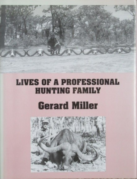 Lives of a Professional Hunting Family. (Signed & Numbered First Edition-578 of 1000 copies)