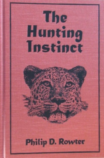 The Hunting Instinct (Signed and numbered first edition.479/1000 copies)