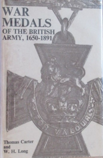 War Medals of the British Army, 1650-1891 - Facsimile Edition