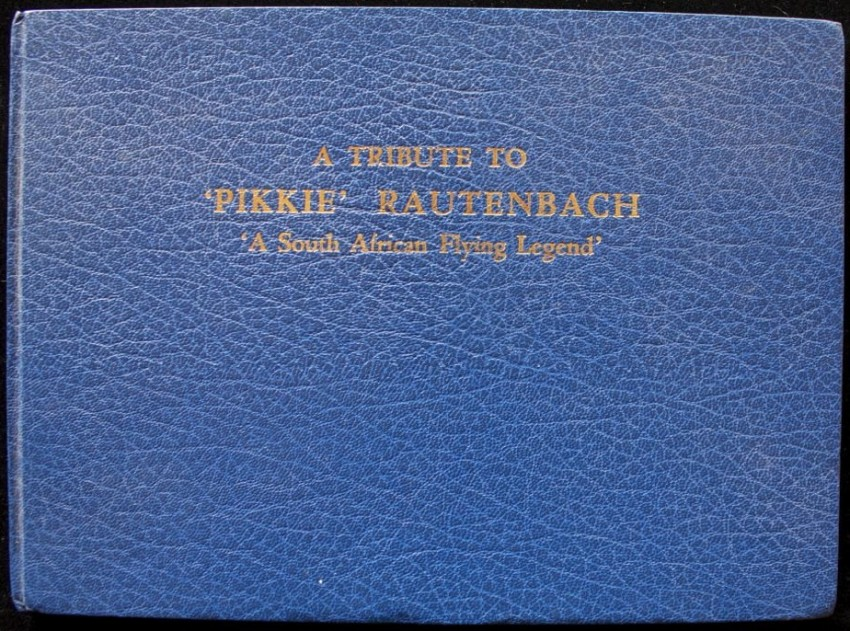 A Tribute to 'Pikkie' Rautenbach - A South African Flying Legend (with handwritten letter by Bagshawe)