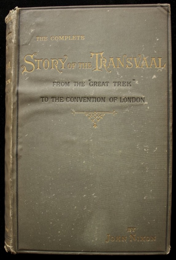 "The Complete Story of the Transvaal, from the ""Great Trek"" to the Convention of London. - INSCRIBED by the author (1885)"
