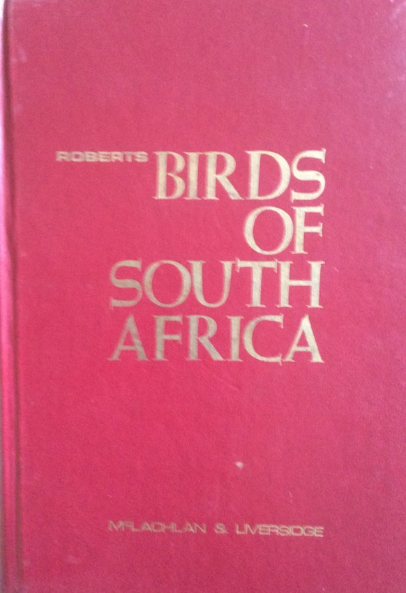 Birds of South Africa; Roberts Birds of South Africa; Roberts' Birds of Southern Africa (first to sixth editions, 1940-1996)