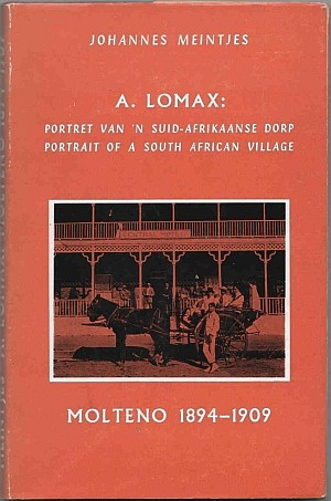 Portrait of a South African Village, by A. Lomax: Molteno 1894-1909