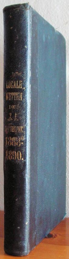 De Locale Wetten der Zuid-Afrikaansche Republiek. 1887-1890