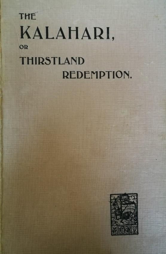 The Kalahari. Or Thirstland Redemption [1930s]
