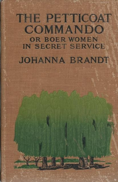 THE PETTICOAT COMMANDO, or, BOER WOMEN IN SECRET SERVICE