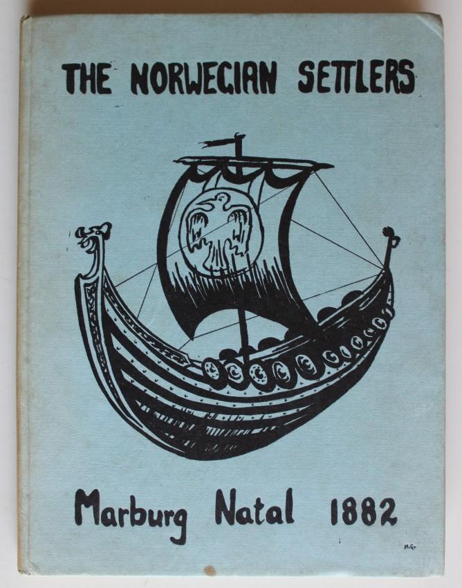 The Norwegian Settlers - Marburg Natal 1882