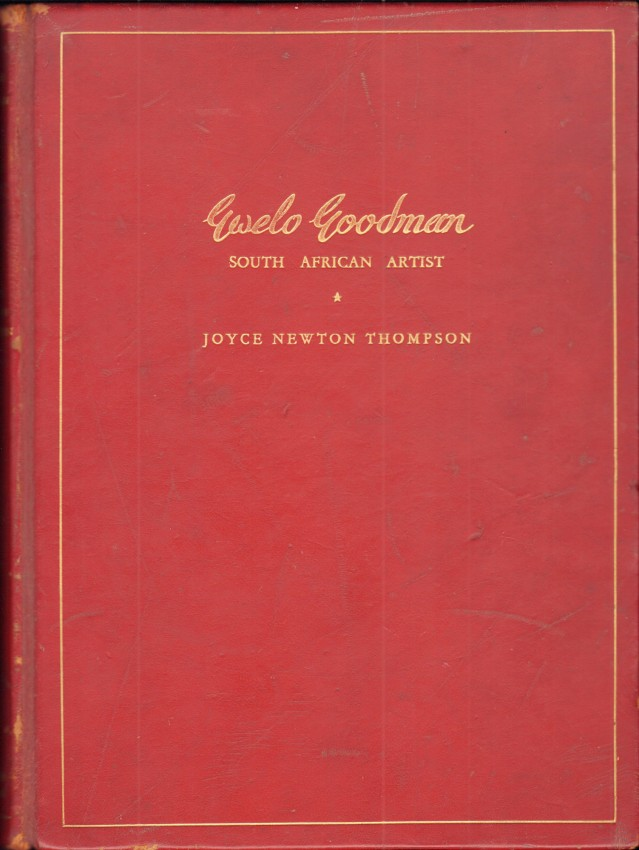 GWELO GOODMAN, SOUTH AFRICAN ARTIST (De Luxe Edition signed by the author)