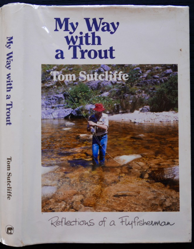 MY WAY WITH A TROUT (Scarce Hardcover Edition #29 Inscribed to Frank Bradlow)