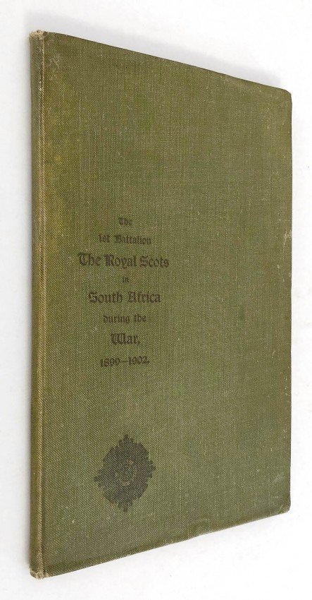 DIARY OF SERVICES OF THE FIRST BATTALION THE ROYAL SCOTS DURING THE BOER WAR - SOUTH AFRICA 1899-1902