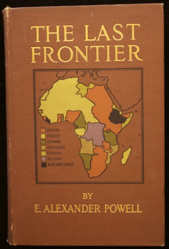 The Last Frontier - The White Man's War for Civilisation in Africa (1912)