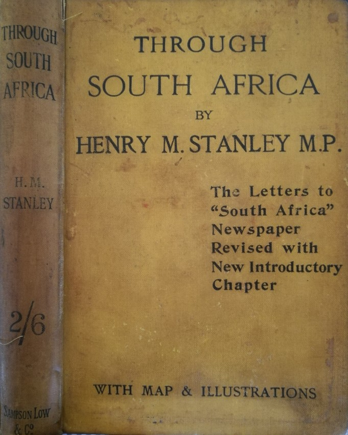 "Through South Africa. The Letters to ""South Africa"" Newspaper Revised with New Inroductory Chapter (1898)"