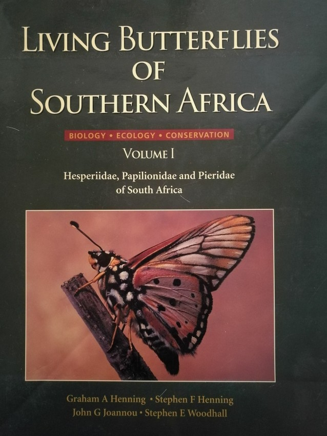 Living Butterflies of Southern Africa. Biology, Ecology, Conservation. Vol I. Hesperidae, Papilionidae & Pieridae (1997)