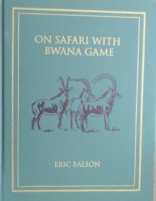 On Long Safari. (Numbered & Signed Edition 510/1000 copies)
