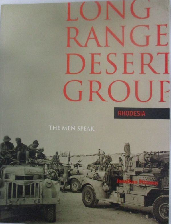 LONG RANGE DESERT GROUP RHODESIA - THE MEN SPEAK