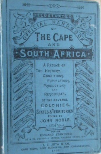 Illustrated Official Handbook of The Cape and South Africa. 1898.