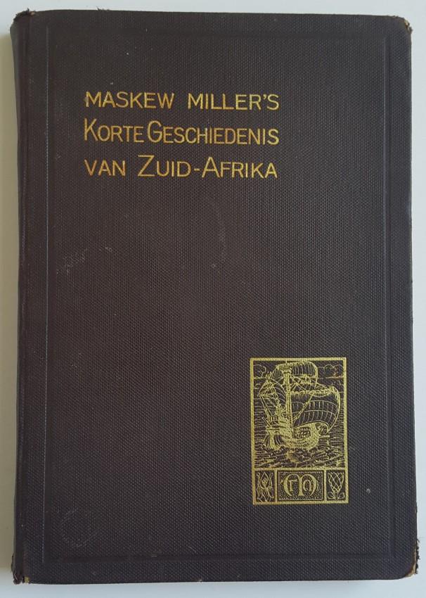 Maskew Miller's Korte Geschiedenis van Zuid-Afrika en zijn Bewoners voor het gebruik van de Scholen.