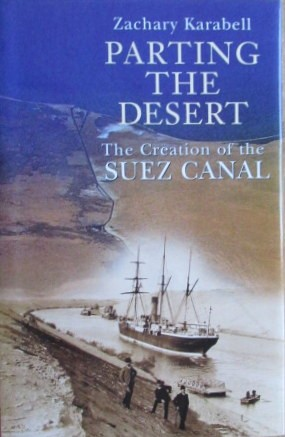 Parting The Desert - The Creation of the Suez Canal