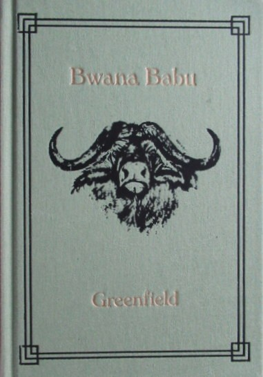Bwana Babu. (Signed and numbered first edition 315/500 copies)