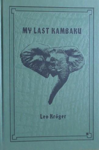 My Last Kambuka (Numbered & Signed 868 of 1000 copies)