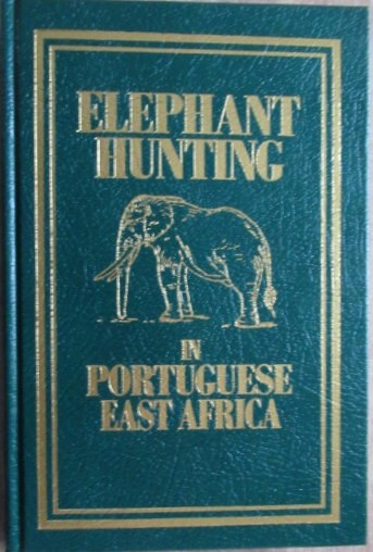 Elephant Hunting in Portuguese East Africa. (Numbered and signed 238 of 1000 copies).