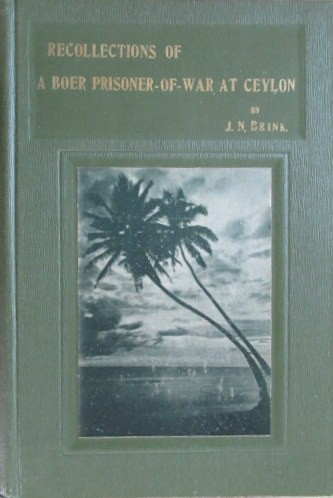 Recollections of a Boer Prisoner of War at Ceylon