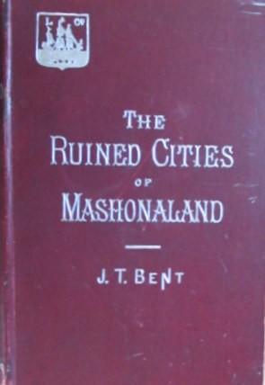 The Ruined Cities of Mashonaland - Third Edition. 1895