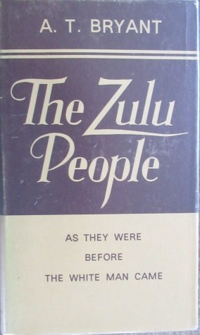 The Zulu People as they were before the white man came. Second Edtion