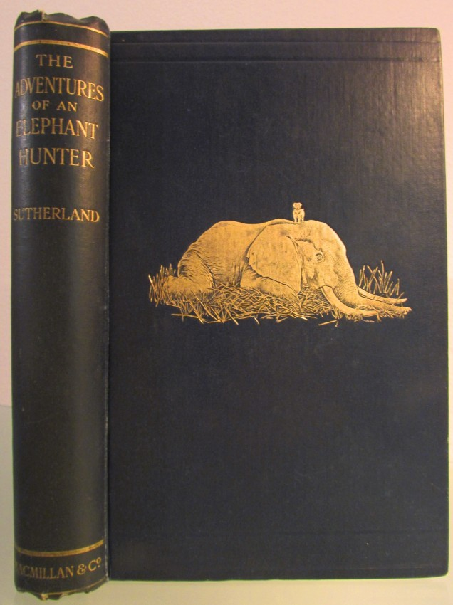 The Adventures of an Elephant Hunter (FIRST EDITION)
