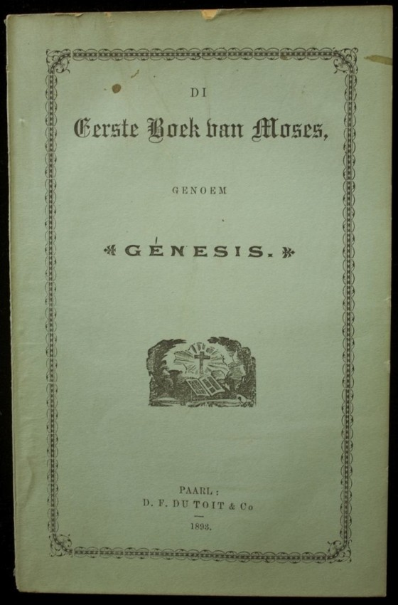 Di Eerste Boek van Moses genoem Genesis (first edition of the first Bible book translated into the Afrikaans language, 1893)