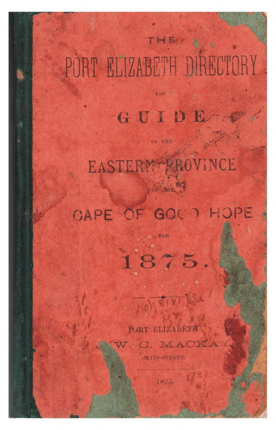 THE PORT ELIZABETH DIRECTORY AND GUIDE TO THE EASTERN PROVINCE OF THE CAPE OF GOOD HOPE, FOR 1875.