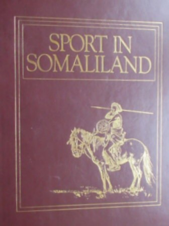 Sport in Somaliland. De Luxe Edition 259 of 500 copies. The African Collection 1988.