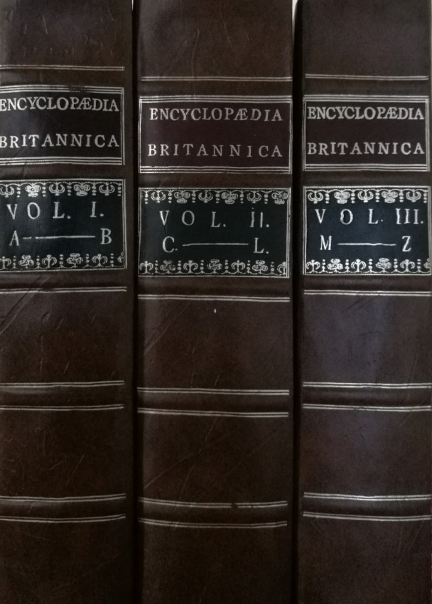 Encyclopaedia Britannica; or, A Dictionary of Arts and Sciences: in three Volumes compiled upon a new plan . . . (1771)