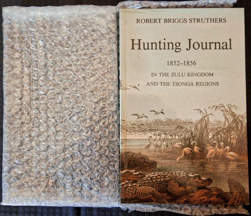HUNTING JOURNAL 1852-1856 IN THE ZULU KINGDOM AND THE TSONGA REGIONS