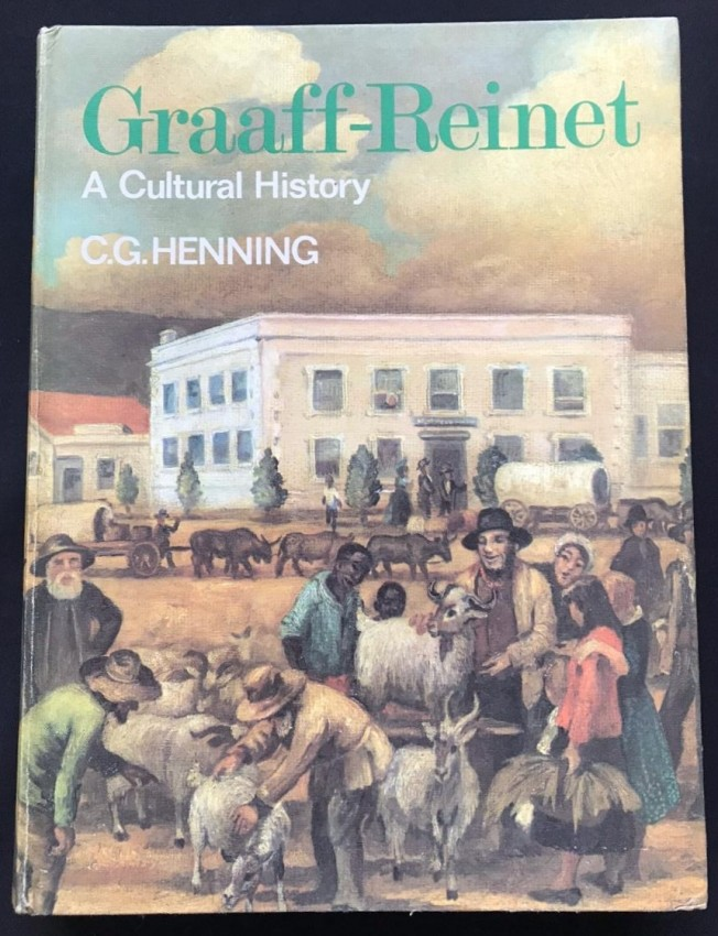 GRAAFF-REINET A CULTRAL HISTORY 1786-1886 (SIGNED BY THE AUTHOR)