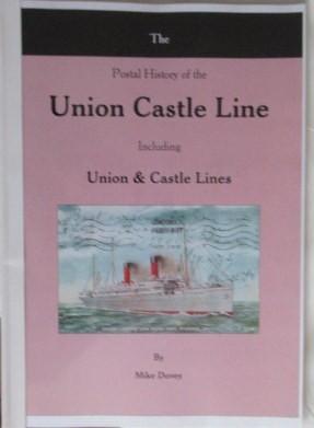The Postal History of the Union Castle Line. Including Union & Castle Lines