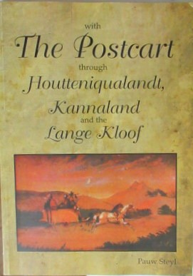 With The Postcart through Houtteniqualandt, Kannaland and the Lange Kloof (Signed)