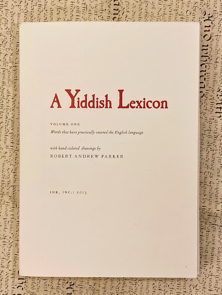 "[""A Yiddish Lexicon / Volume One [all published] / Words that have practically entered the English language"