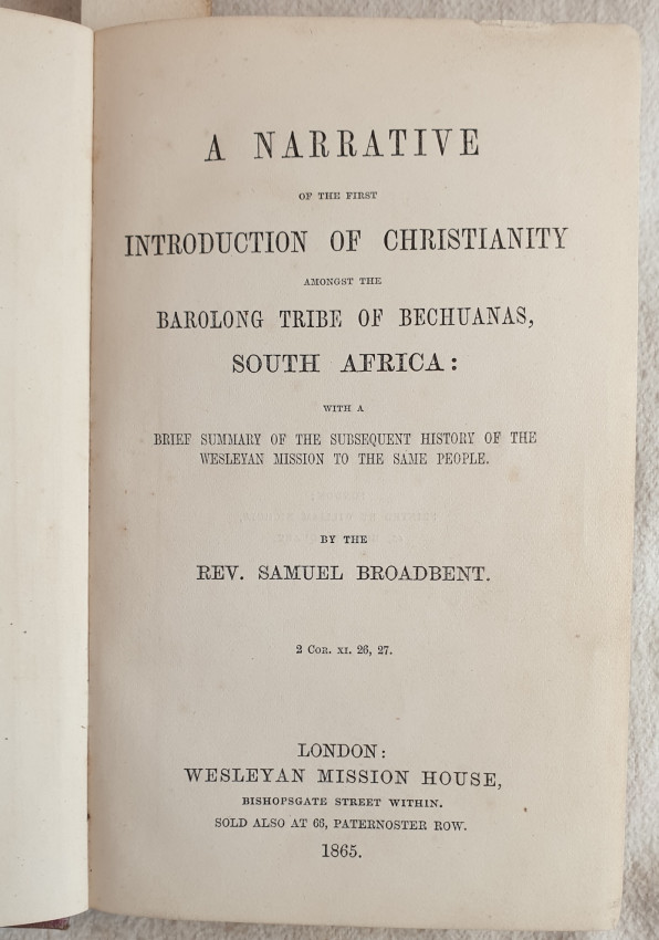 A NARRATIVE OF THE FIRST INTRODUCTION OF CHRISTIANITY AMONGST THE BAROLONG TRIBE OF BECHUANAS SOUTH AFRICA