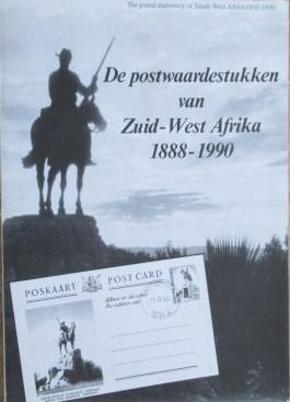 De postwaardestukken van Zuid-West Afrika 1888-1990 - The Postal Stationery of South West Africa 1888-1990