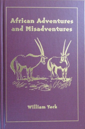 African Adventures and Misadventures (Signed & Numbered edition 408 of 1000 copies)