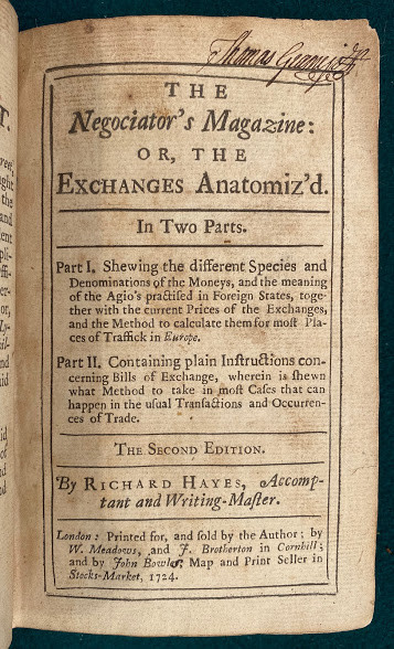 The Negociator's Magazine: or, the Exchanges Anatomiz'd ... The second edition. By ... Hayes, Accomptant and Writing-Master.