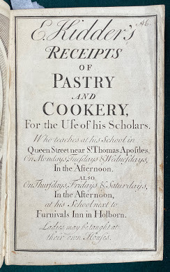 Kidder's Receipts of Pastry and Cookery, For the Use of his Scholars.