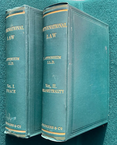 International Law. A Treatise … Vol.I. Peace; […Vol.II. War and Neutrality].