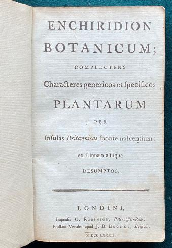 Enchiridion Botanicum: complectens Characteres Genericos et Specificos Plantarum per Insulas Britannicas sponte nascentium